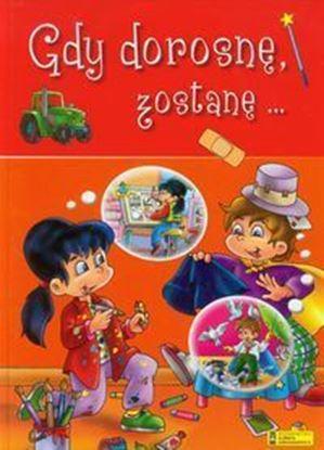 """Picture of """"Gdy dorosne zostane..."""""""